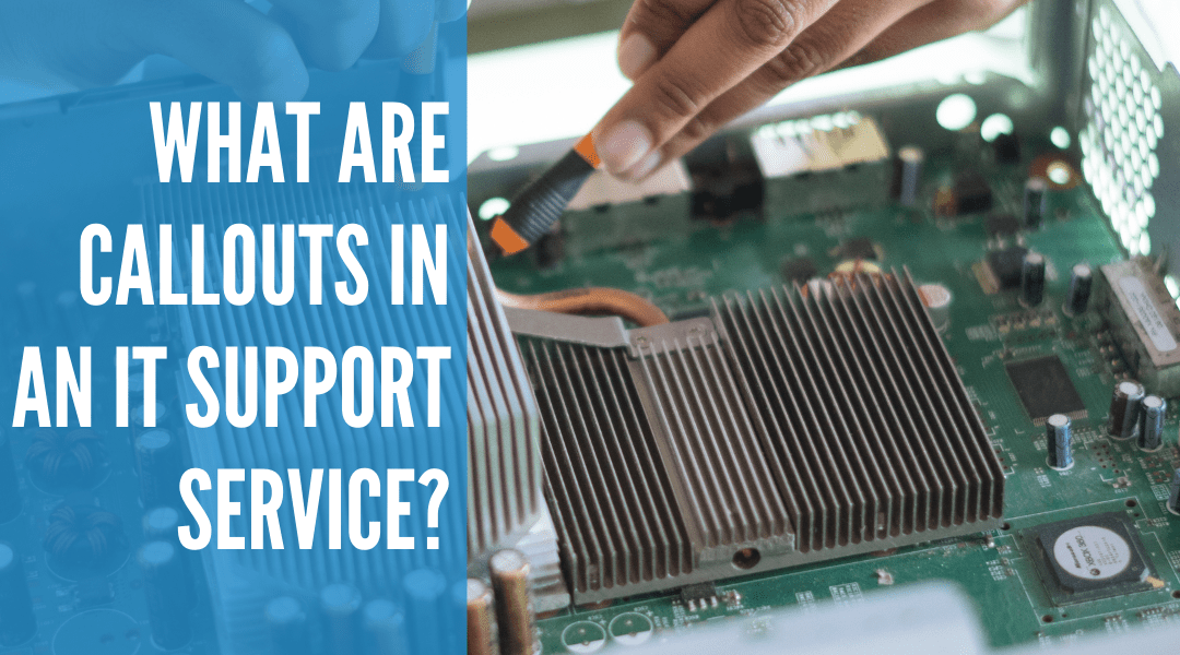 What are Callouts in an IT Support Service?